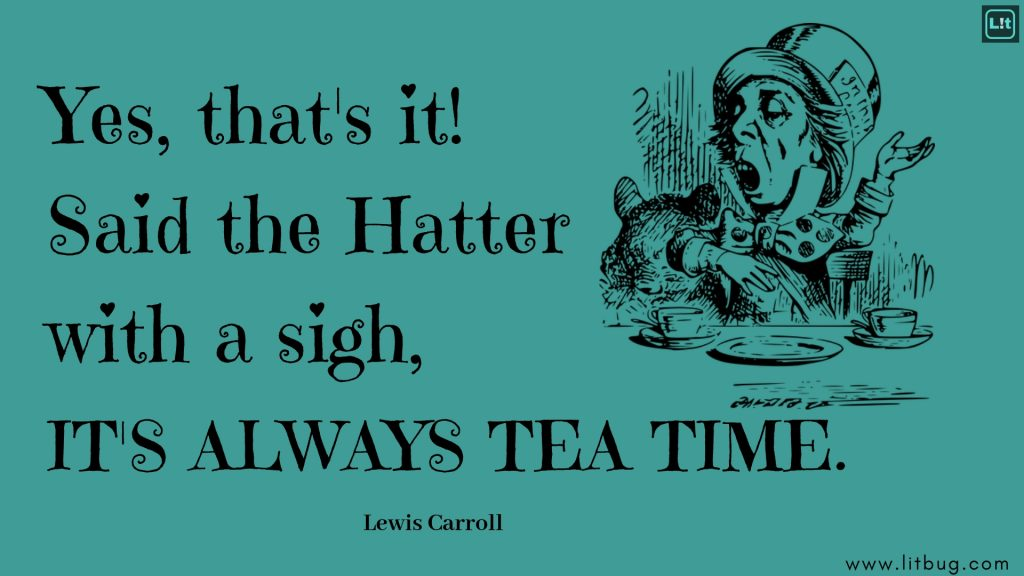 Lewis Carroll quote on tea