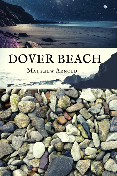 Dover Beach by Matthew Arnold : Summary and Analysis – Litbug